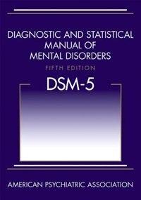 Diagnostic And Statistical Manual Of Mental Disorders (dsm-5 )