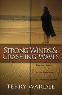 Strong Winds And Crashing Waves: Meeting Jesus In The Memory Of Traumatic Events