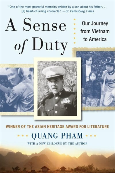 A Sense Of Duty: Our Journey From Vietnam To America by Quang Pham