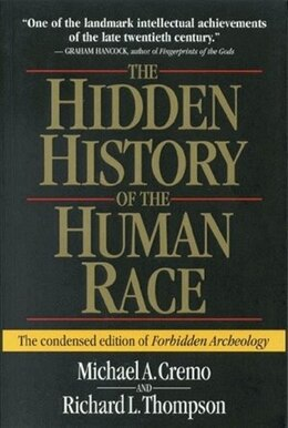 Book Hidden History Of The Human Race: The Condensed Edition Of Forbidden Archeology by Michael A. Cremo