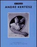 In Focus: André Kertész: Photographs From The  J. Paul Getty Museum