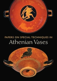 Papers on Special Techniques in Athenian Vases