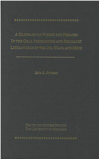 A Glossary of Words and Phrases in the Oral Performing and Dramatic Literatures of