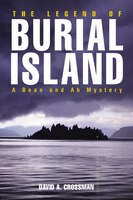 The Legend Of Burial Island: A Bean And Ab Mystery