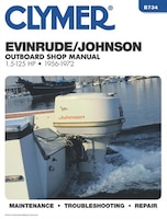 Clymer Evinrude/johnson Outboard Shop Manual 1.5-125 Hp, 1956-1972: Maintenance, Troubleshooting…