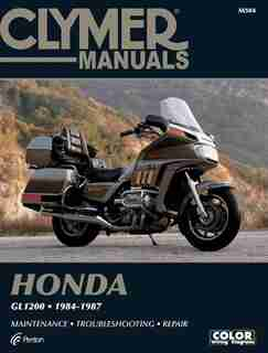 Clymer Honda Gl1200, 1984-1987: Maintenance, Troubleshooting, Repair by NA Penton Staff