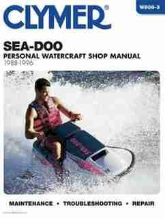 Sea-doo Water Vehicles Shop Manual 1988-1996 (clymer Personal Watercraft) by Clymer Publishing Penton Staff