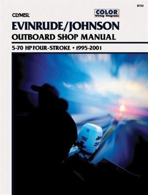 Johnson/evinrude Four-stroke Outboard Motor Shop Manual by .. Penton Staff