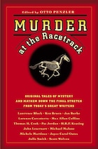 Murder At The Racetrack: Original Tales Of Mystery And Mayhem Down The Final Stretch From Today's…