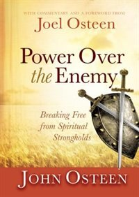 Book Power Over The Enemy: Breaking Free From Spiritual Strongholds by John Osteen