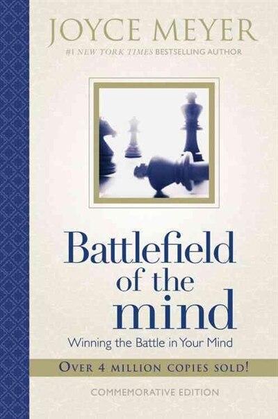 Battlefield Of The Mind: Winning The Battle In Your Mind by Joyce Meyer