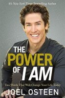 Book The Power Of I Am: Two Words That Will Change Your Life Today by Joel Osteen