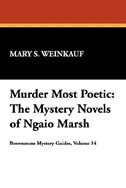 Murder Most Poetic:The Mystery Novels of Ngaio Marsh by Mary S. Weinkauf