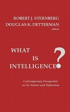 What Is Intelligence?: Contemporary Viewpoints On Its Nature And Definition