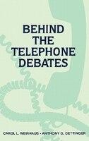 Behind the Telephone Debates