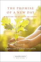 The Promise of a New Day: Meditations for Reflection and Renewal