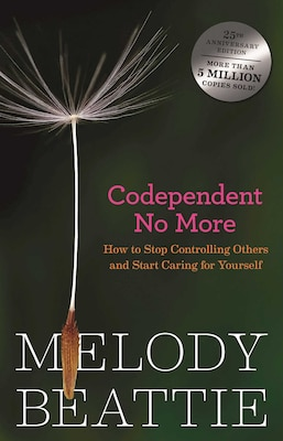 Book Codependent No More: How to Stop Controlling Others and Start Caring For Yourself by Melody Beattie