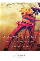 A Woman's Spirit: More Meditations From The Author Of Each Day A New Beginning