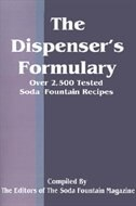 Book The Dispenser's Formulary: A Handbook of Over 2,500 Tested Recipes with a Catalog of Apparatus… by .. Soda Fountain Trade Magazine