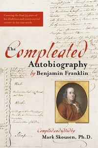 The Compleated Autobiography of Benjamin Franklin