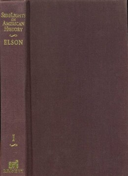 Book Side Lights on American History Volume I by Henry W. Elson