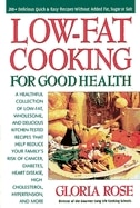Book Low-fat Cooking For Good Health: 200+ Delicious Quick And Easy Recipes Without Added Fat, Sugar Or… by Gloria Rose