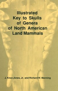 Illustrated Key to Skulls of Genera of North American Land Mammals