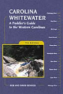 Carolina Whitewater: A Paddler's Guide to the Western Carolinas by David Benner