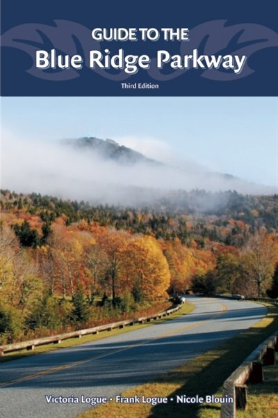 Guide to the Blue Ridge Parkway by Victoria Logue