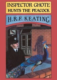 Inspector Ghote Hunts The Peacock by H.R.F Keating