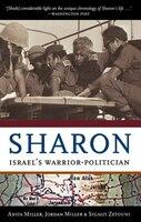 Sharon: Israel's Warrior-politician