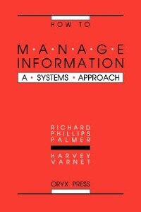 How to Manage Information: A Systems Approach