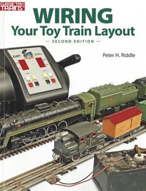 Wiring Your Toy Train Layout by Peter H. Riddle