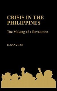 Book Crisis in the Philippines: The Making of a Revolution by Epifanio San Juan