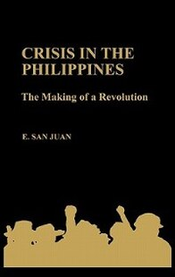 Crisis in the Philippines: The Making of a Revolution