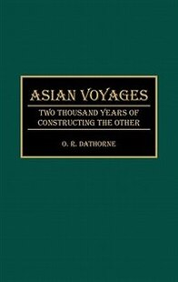 Asian Voyages: Two Thousand Years of Constructing the Other