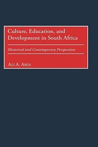 Culture, Education, And Development In South Africa: Historical And Contemporary Perspectives
