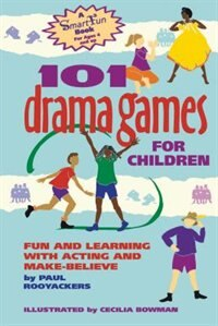 Book 101 Drama Games For Children: Fun And Learning With Acting And Make-believe by Paul Rooyackers