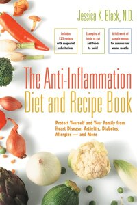 The Anti-Inflammation Diet and Recipe Book: Protect Yourself And Your Family From Heart Disease…