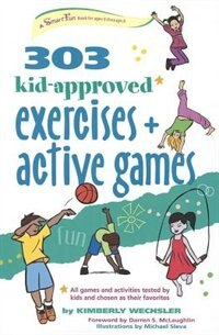 Book 303 Kid-Approved Exercises and Active Games by Kimberly Wechsler