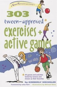 Book 303 Tween-Approved Exercises and Active Games by Kimberly Wechsler