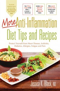 More Anti-inflammation Diet Tips And Recipes: Protect Yourself From Heart Disease, Arthritis…