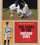 Baseball: The Great American Game: The Story of the Chicago Cubs