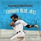 World Series Champs: Toronto Blue Jays