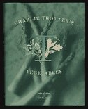 Book Charlie Trotter's Vegetables by Charlie Trotter