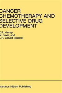 Cancer Chemotherapy and Selective Drug Development: Proceedings of the 10th Anniversary Meeting of…