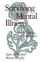 Surviving Mental Illness: Stress, Coping, and Adaptation