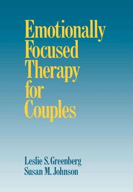 Emotionally Focused Therapy For Couples by Leslie S. Greenberg