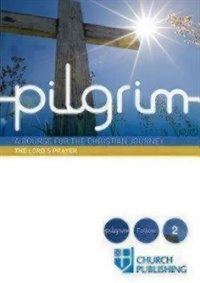 Pilgrim: Do You Turn to Christ - Follow -  The Lord's Prayer