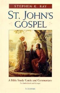 St. John's Gospel: A Bible Study Guide And Commentary For Individual And Groups
